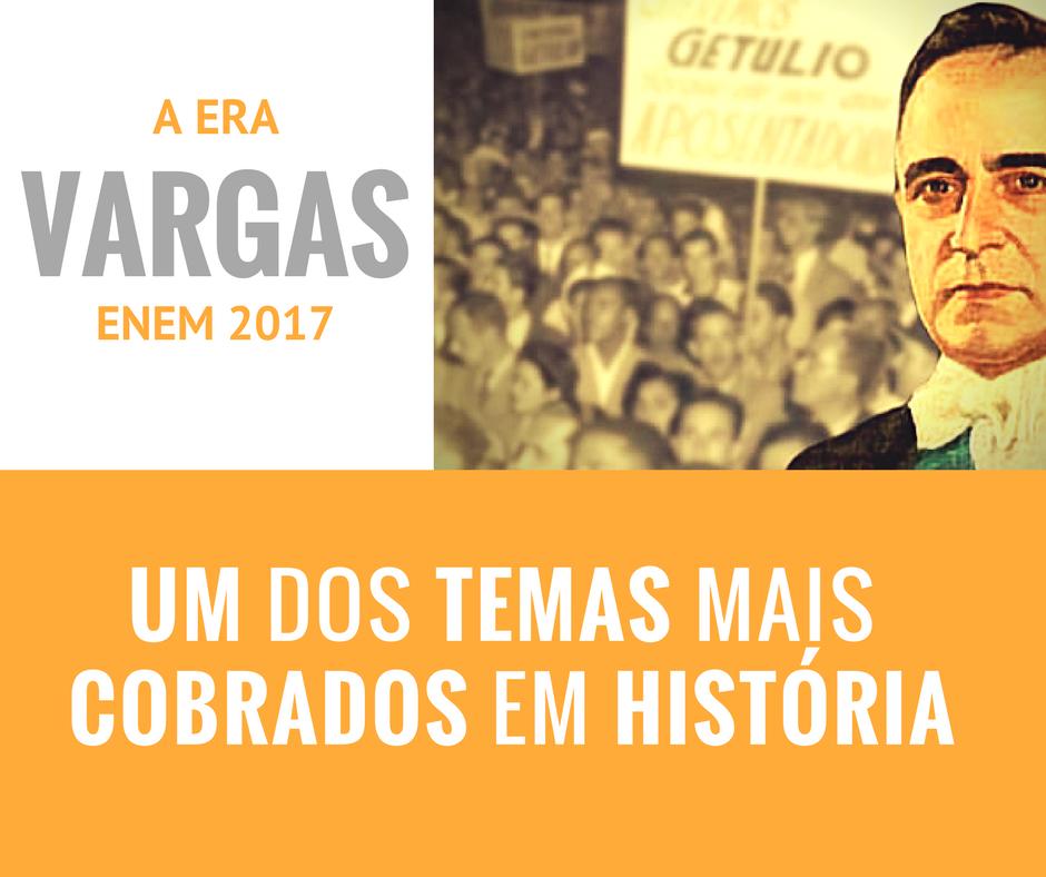 ERA VARGAS: Um dos temas mais cobrados em História no ENEM